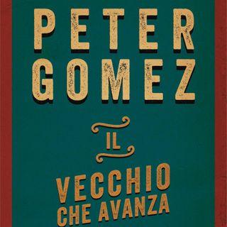 """Peter Gomez """"Il vecchio che avanza"""""""