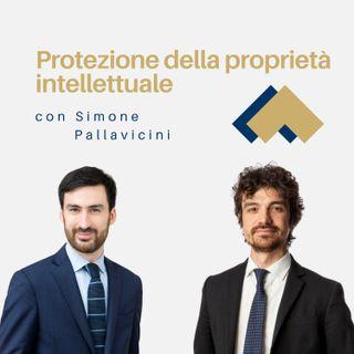 Protezione della proprietà intellettuale con Simone Pallavicini
