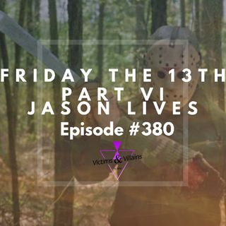 #380 | Friday the 13th: Part VI: Jason Lives (1986)