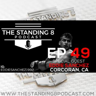 Ep 49 with Eddie Sanchez - Mikey Garcia vs Jessie Vargas Review, Covid-19 Suspends Boxing