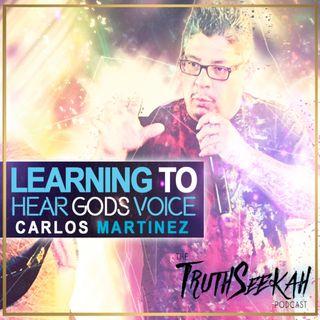 Learning To Hear God's Voice | Carlos Martinez