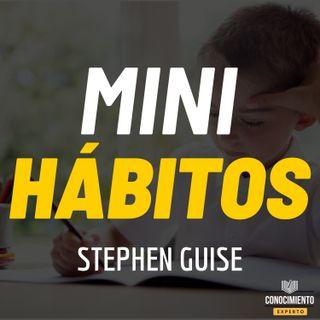 176 - Mini Hábitos (Grandes Resultados Con Mínimo Esfuerzo)