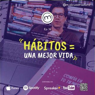 Ep. 16 Los hábitos, una mejor vida