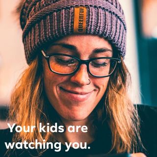 Your kids are watching you. Ep. 146