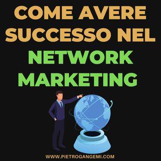 Come Avere Successo nel Network Marketing - 10 ERRORI DA EVITARE