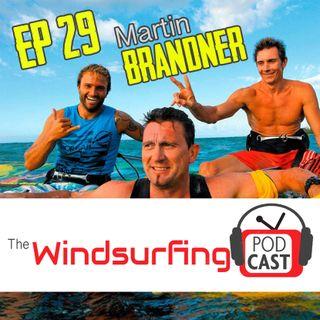 #29 Legendary F2/JP manager Martin Brandner - The Godfather of Professional Windsurfing