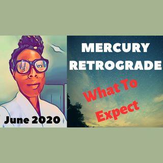 Mercury Retrograde June 2020- What To Expect