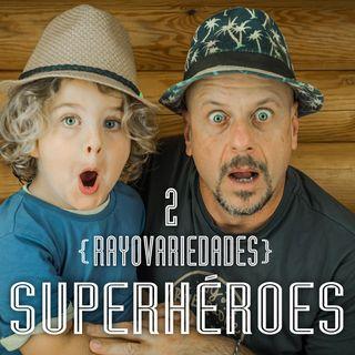 Rayovariedades  | Superhéroes