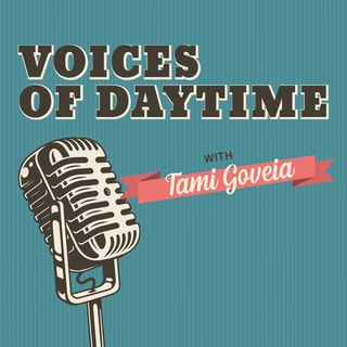 Voices Of Daytime with Tami Goveia