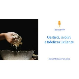 #89 Gli ingredienti per un Social Customer Service efficace