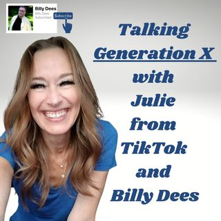 Talking Generation X with Julie from TikTok and Billy Dees
