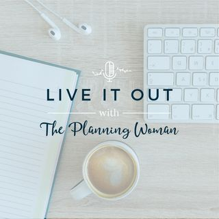 Live It Out with The Planning Woman