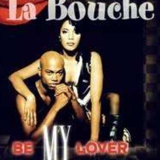 La Bouche BE MY LOVER - CLUB MIX -