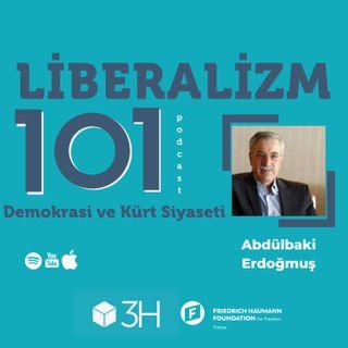 Liberalizm 101 #7 Demokrasi ve Kürt Sorunu Abdülbaki Erdoğmuş