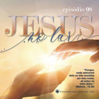 Episódio 08 - Jesus veio