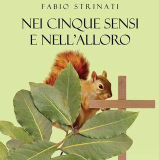 """Fabio Strinati """"Nei cinque sensi e nell'alloro"""""""
