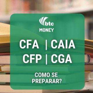 Como se preparar para as principais certificações (CGA, CFA, CAIA) | BTC Money #38