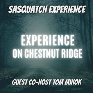 EP12: Experience on Chestnut Ridge