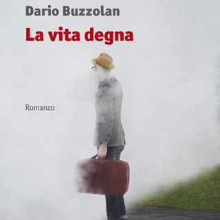 "Dario Buzzolan ""La vita degna"""