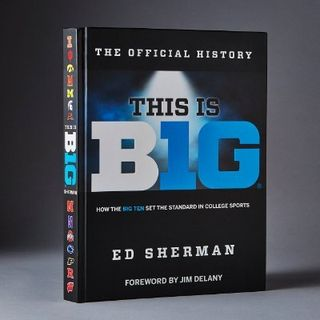 """Ed Sherman - Author - """"This is B1G: How the Big Ten Set the Standard in College Sports"""""""