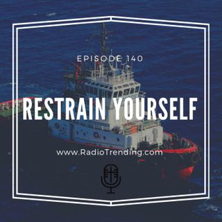 140: Restrain Yourself