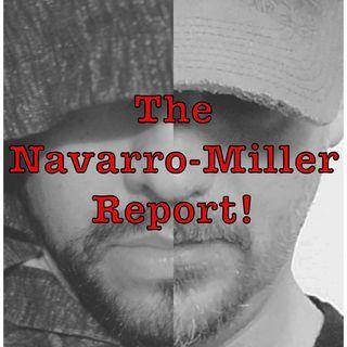 The Navarro-Miller Report Ep. 1