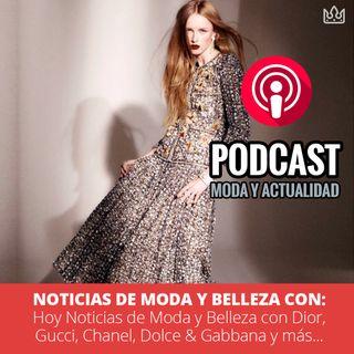 Hoy Noticias de Moda y Belleza con Dior, Gucci, Chanel, Dolce & Gabbana y más...
