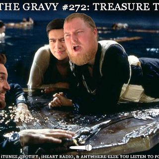 Pass The Gravy #272: Treasure Trove