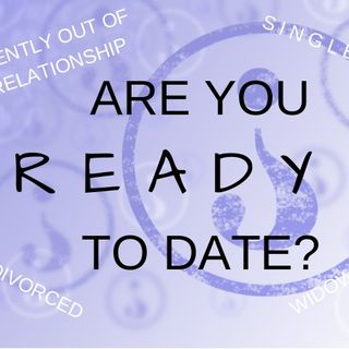 Are You Truly Ready To Date