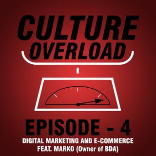 EP 4 - Digital Marketing and E-Commerce Feat. Marko (Owner of BDA)