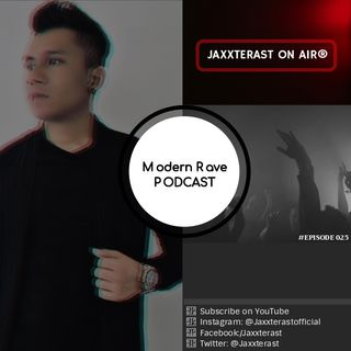 Modern Rave Presents : Jaxxterast On Air (Episode 025)