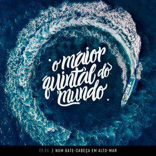 Bate-cabeça em alto-mar: uma viagem de Cruzeiro hardcore | ep. 04