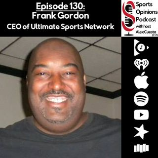 130. Frank Gordon, CEO of Ultimate Sports Network
