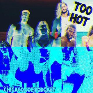 Episode 52 - Too Hot