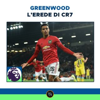 Podcast Premier League - Greenwood, l'erede di CR7