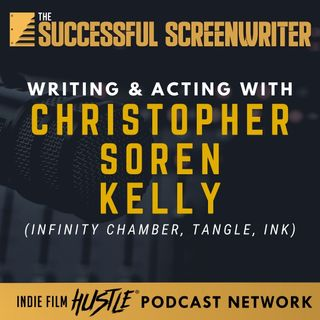Ep66 - Writing and Acting featuring Christopher Soren Kelly
