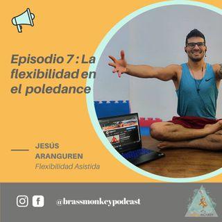 T1. Ep 7: La flexibilidad en el poledance