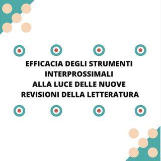 [Aggiornamento] Efficacia degli strumenti interprossimali alla luce delle nuove revisioni della letteratura - Dott.ssa Elena Bizzotto