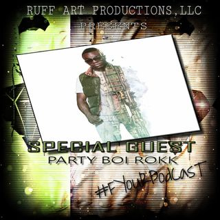 #FyourPodcast Ep3 - Party Boi Rokk [Full Show Audio]