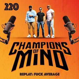 220 - REPLAY: Fuck Average