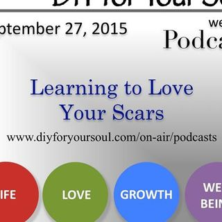 DIY for Your Soul Podcast – Learning to Love Your Scars