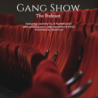 Gang Show the Podcast 4 - Special Edition