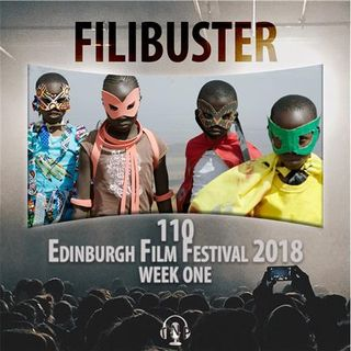 110 - Edinburgh Film Festival  2018 (Week One)