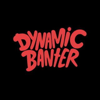 DYNAMIC BANTER! with Mike & Steve