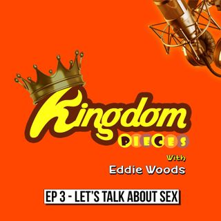 Ep 3 - Let's Talk about Sex
