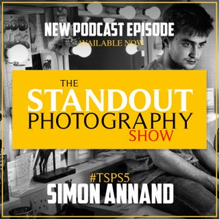 5. #TSPS5 Simon Annand on Learning on the Job, Developing Your Style, Approaching A-List Actors & Making Mistakes.