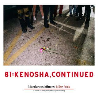 81: Kenosha, continued - Kyle Rittenhouse