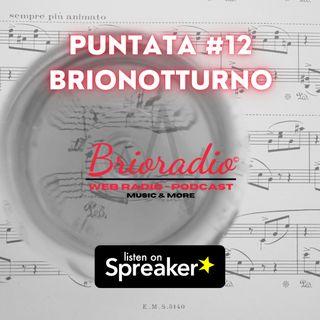 #BrioRadio - Puntata #12 - BrioNotturno