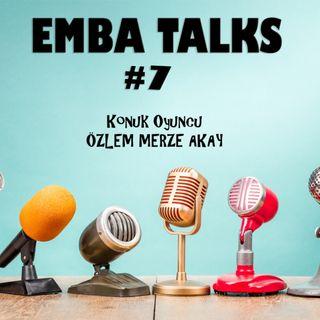 EMBA Talks #7 - Özlem Merze Akay