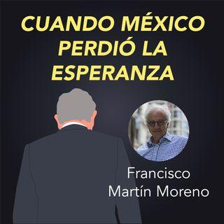 Francisco Martín Moreno presenta Cuando México perdió la esperanza